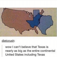 Mind blown.-About to traverse this massive beast of a state stay tuned.: dietcrush  wow I can't believe that Texas is  nearly as big as the entire continental  United States including Texas Mind blown.-About to traverse this massive beast of a state stay tuned.