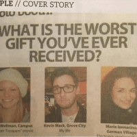 "Just saw this story about people going viral from my state. THIS MAN IS MY HERO. (@nicetransition): PLE COVER STORY  WHAT IS THE WORST  GIFT YOU'VE EVER  RECEIVED?  Wellman, Campus  Kevin Mack, Grove City  Maria Iannarino  My life  er Troopers"" movie  German Village Just saw this story about people going viral from my state. THIS MAN IS MY HERO. (@nicetransition)"