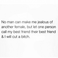 My BFF types up all my responses for me n hates my ex with every fiber of her being n that's the realest relationship I've ever had, so back the fuck off Felicia...she's mine. 👯👯: No man can make me jealous of  another female, but let one person  call my best friend their best friend  & will cut a bitch. My BFF types up all my responses for me n hates my ex with every fiber of her being n that's the realest relationship I've ever had, so back the fuck off Felicia...she's mine. 👯👯
