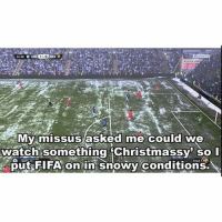 What a a lad! (Credits- @kicksleeprepeat ): BAR  My missus  ed me c  we  watch something Christmassy So I  put FIFA on in snowy conditions. What a a lad! (Credits- @kicksleeprepeat )