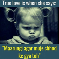 "Cute 😂-TAG them jinko chordkar nahi jaoge 😝😝-Check out recent memes on @_oyeteri_ @_oyeteri_ & keep laughing 😂😂: True love is when she says  Maarungi agar muje Chhod  ke gya toh"" Cute 😂-TAG them jinko chordkar nahi jaoge 😝😝-Check out recent memes on @_oyeteri_ @_oyeteri_ & keep laughing 😂😂"