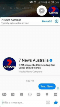 Memes, Australia, and 🤖: A 33% 6:58 pm  CR 7 News Austral  NEWS  7 News Australia  O  MANAGE  Typically replies within an hour  7 News Australia  1.2M people like this including Cam  EWS  Gundy and 38 friends  Media/News Company  6:58 PM  Send News  rite a message...
