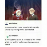 Please leave your descriptions below :) ~Vince: A aph-finland  someone whos never seen hetalia explain  whats happening in this screenshot  e kancethenerd  a young santa claus is scolded by his father  while his mother watches with murderous  intent Please leave your descriptions below :) ~Vince