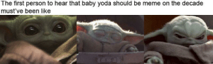 A Baby Yoda Meme about Baby Yoda being bad: A Baby Yoda Meme about Baby Yoda being bad