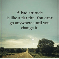 The only disability is a bad attitude...: A bad attitude  is like a flat tire. You can't  go anywhere until you  change it. The only disability is a bad attitude...