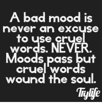 If you've ever wanted to make your ex crave to have you back, I'll show you exactly what to do and what to say to get your ex lover back in your arms… http://bit.ly/lovesayings: A bad mood is  never an excuse  to use crue  words. NE VER  Moods pass but  words. NEVER  cruel woras  wound the soul.  iylife If you've ever wanted to make your ex crave to have you back, I'll show you exactly what to do and what to say to get your ex lover back in your arms… http://bit.ly/lovesayings