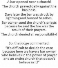 """Memes, 🤖, and Priest: A bar opened near a church!  The church prayed daily against the  business  Days later the bar was struck by  lightning and burned to ashes.  Bar owner sued the church's priests  because he said the fire was the  result of their prayers.  The church denied all responsibility!  So, the judge commented:  """"It's difficult to decide the case  because here we have a bar owner  who believes in the power of prayer  and an entire church that doesn't  believe in it!"""" Waqt Waqt Ki Baat Hai 🙊 rvcjinsta"""