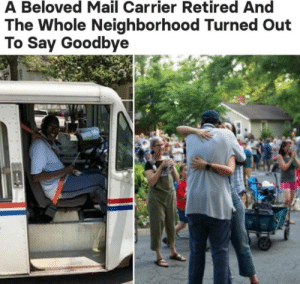 People are also good: A Beloved Mail Carrier Retired And  The Whole Neighborhood Turned Out  To Say Goodbye People are also good