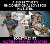 Love!: A BIG BROTHER'S  UNCONDITIONAL LOVE FOR  HIS SISTER.  LA GHWG  Colours  SOMETIMES IT'S  MOTHER FATHER BROTHER Love!