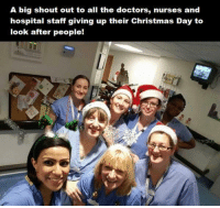 Memes, Hospital, and Nursing: A big shout out to all the doctors, nurses and  hospital staff giving up their Christmas Day to  look after people! Respect! 👏