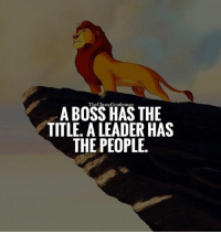Memes, 🤖, and Ssi: A BOSS HAS THE  ThcC  ssy Gentleman  TITLE ALEADER HAS  THE PEOPLE. Thanks @TheClassyGentleman for this one. Anyone can carry the title boss. But it's take more to be called a leader and to lead others. Follow @Theclassygentleman🔥 for more