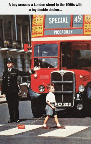 Club, Swag, and Tumblr: A boy crosses a London street in the 1960s with  a toy double decker..  wons  ALITY  SPECIAL 49  Mons  sfons  We  BIS  CUITS  PICCADILLY  XX 203 laughoutloud-club:  1960s Swag