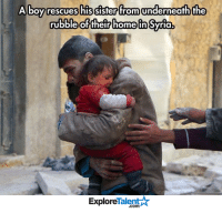 The true meaning of love <3: A boy rescues  his sister from underneath the  rubble of their homein Syria  Talent  Explore The true meaning of love <3