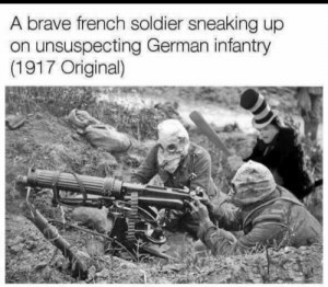 awesomesthesia:  The hero we need.: A brave french soldier sneaking up  on unsuspecting German infantry  (1917 Original) awesomesthesia:  The hero we need.