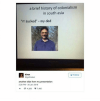 "It Sucked: a brief history of colonialism  in south asia  ""it sucked"" - my dad  目kiren  Folow  Follow  @gothistani  another slide from my presentation  3:30 PM-30 Jan 2016  わta 4,326 7,485"