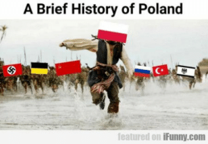History, Indonesia, and Poland: A Brief History of Poland  featured on iFunny.com Poland and indonesia are no different