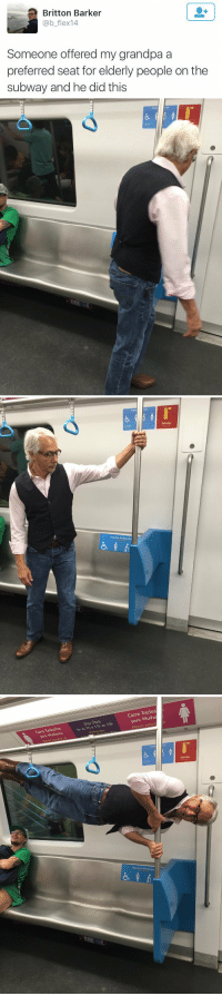 Coolest grandpa in the world https://t.co/QQndwIU3ze: a Britton Barker  @b flex 14  Someone offered my grandpa a  preferred seat for elderly people on the  subway and he did this   Assentos Preferenciais  Extintor   Uteis  20h  Dias, as 6h as 9h 17h Working days  Carro  Exclus  para  Mulhe  Women exclus  Assentos Preferenciais  Extintor Coolest grandpa in the world https://t.co/QQndwIU3ze