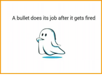 Memes, 🤖, and Bullets: A bullet does its job after it gets fired