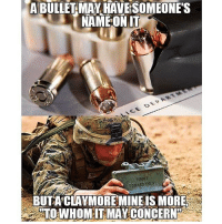 America, Friends, and Guns: A BULLET MAV HAVESOMEONE'S  ERORT  BUTA CLAYMORE MINEIS MORE  TOWHOMITMAY CONCERN . ✅ Double tap the pic ✅ Tag your friends ✅ Check link in my bio for badass stuff - usarmy 2ndamendment soldier navyseals gun flag army operator troops tactical armedforces weapon patriot marine usmc veteran veterans usa america merica american coastguard airman usnavy militarylife military airforce tacticalgunners