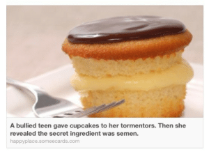 Gif, Target, and Tumblr: A bullied teen gave cupcakes to her tormentors. Then she  revealed the secret ingredient was semen.  happyplace.someecards.com emilysredsun: