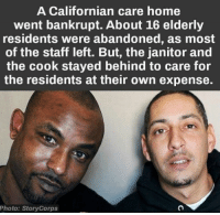 Memes, Home, and Amazing: A Californian care home  went bankrupt. About 16 elderly  residents were abandoned, as most  of the staff left. But, the janitor and  the cook stayed behind to care for  the residents at their own expense.  Photo: Story Corps This is amazing 🙏🏼♥️