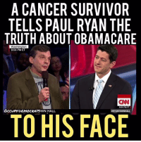 Paul Ryan: A CANCER SURVIVOR  TELLS PAUL RYAN THE  TRUTH ABOUT OBAMACARE  Washington  9:04 PM ET  INN  6:04 PM PT  TO HIS FACE