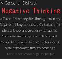 Cancer, Free, and Horoscope: A Cancerian Dislikes  Negative Thinking  A Cancer dislikes negative thinking immensely.  Negative thinking can cause a Cancerian to feel  physically sick and emotionally exhausted.  Cancerians are more prone to thinking and  feeling themselves in to a physical or mental  state of imbalance than any other sign.  Note to self: Avoid negative people. Feb 5, 2017. It will seem to you that everything is in the hands of the others, but by acting wisely and skillful diplomacy you will.......FOR FULL HOROSCOPE VISIT: http://horoscope-daily-free.net