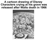 Wow this hit me right in the feels 💔😔: A cartoon drawing of Disney  Characters crying at his grave was  released after Walts death in 1966  WALT Wow this hit me right in the feels 💔😔