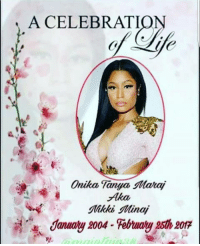 Celebration of life 😂😂😂😂⚰ NickiMinaj RemyMa: A CELEBRATION  Onika Tanya Maraj  Mikki Minaj  January 9004. Februay Celebration of life 😂😂😂😂⚰ NickiMinaj RemyMa