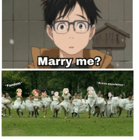 Aww, Memes, and Sad: A Ch.32  Marry me?  Fandom  Entire population* Aww that's sad I'd marry JJ 😂 Would you? yurionice victuri