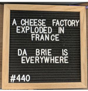 Cheese, Brie, and Factory: A CHEESE FACTORY  EXPLODED IN  FRAN CE  DA BRIE IS  EVERYWHERE