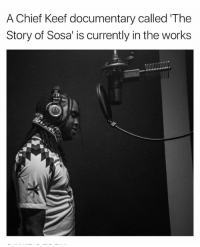 Chief Keef, Memes, and Chiefkeef: A Chief Keef documentary called 'The  Story of Sosa' is currently in the works chiefkeef documentary in the works follow my backup @onlyinthehood