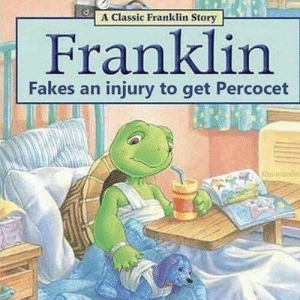 Damn it Franklin.: A Classic Franklin Story  Franklin  Fakes an injury to get Percocet Damn it Franklin.