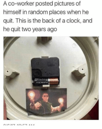 Fuckin sick (clock)work: A co-worker posted pictures of  himself in random places when he  quit. This is the back of a clock, and  he quit two years ago Fuckin sick (clock)work
