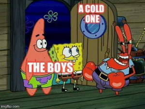 Mr. Krabs, Cold, and A Cold One: A COLD  ONE  THE BOYS  imgflip.com Are you feeling it now Mr Krabs?
