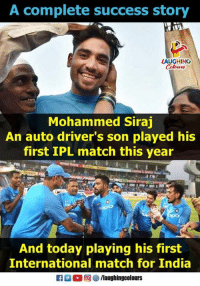 India, Match, and Today: A complete success story  LAUGHING  Mohammed Siraj  An auto driver's son played his  first IPL match this year  And today playing his first  International match for India #MohammedSiraj #IndVsNZ