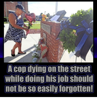 All Lives Matter, Bad, and Memes: A cop dying on the street  while doing his job should  hot be so easily forgotten From @back.the.badge Law enforcement officers are killed by gunfire on a pretty routine basis. Actually, a horrifyingly routine basis. Recent years have brought more scrutiny on law enforcement as social media and cellphones have turned even the most routine encounters into viral videos and potential internal affairs investigations. That isn't a bad thing if it helps get unqualified cops off the street, but it can also skew our impressions of what the great majority of law enforcement officers are doing on a daily basis. Heck, on an hourly basis. These are not jobs to be taken for granted. Yes, it's easy to second guess, critique and criticize. And, yes, cops absolutely should be held to a higher standard, For them, there is potential danger in every call. police cop cops thinblueline lawenforcement policelivesmatter supportourtroops BlueLivesMatter AllLivesMatter brotherinblue bluefamily tbl thinbluelinefamily sheriff policeofficer backtheblue