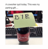 Free, Girl, and Gluten: A coworker quit today. This was my  parting gift...  BYE  Share a Coke  Felicia well Sharon screw u too and your gluten free yogurt recipes u talk about at lunch