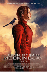 EXCITED FOR THIS 😱😍🙏: A CREATURE AS UNQUENCHABLE AS THE SUN.  THE HUNGER GAMES  IMOCKING JAY  PART 2  13 NOVEMBER 2O  LIONSGATE  EXPERIENCE IT IN IMAX EXCITED FOR THIS 😱😍🙏