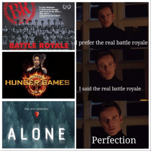 """Fortnite is die, I can finally post this.: """"A cross between  'A Clockwork Orange'  and 'Lord of the Flies'.  this year's  undisputed hot ticket""""  TVAL  THE GAR  OYALE  prefer the real battle royale  COULD YOU KILL YOUR BEST FRIEND?  HUNGER GAMES  I said the real battle royale  You are nowhere.  ALONE  Perfection  ১১১ Fortnite is die, I can finally post this."""