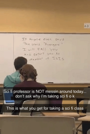 """NO SPOILERS: A D  IF Anyone even sAys  The word """"Aveners""""  I will FALL You  and RePort you A  Sci fi professor is NOT messin around today...  don't ask why l'm taking sci fi ok  This is what you get for taking a sci fi class NO SPOILERS"""