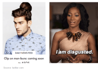 bun: a  DAILY NEWS FEED  Clip on man-buns: coming soon  A  Source: twitter.com  lam disgusted.