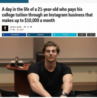 Congrats to @andrewthekoz for getting featured in Business Insider today! Huge accomplishment for only being 21 and only a senior in college! Go give this man a follow, he has an amazing story entrepreneur businessinsider millionairementor: A day in the life of a 21-year-old who pays his  college tuition through an Instagram business that  makes up to $10,000 a month  Harrison Jacobs  9m a 1,927  FACEBOOK  in  LINKEDIN  TWITTER Congrats to @andrewthekoz for getting featured in Business Insider today! Huge accomplishment for only being 21 and only a senior in college! Go give this man a follow, he has an amazing story entrepreneur businessinsider millionairementor