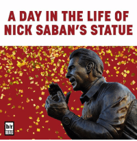 Nick Saban, Sports, and Alabama: A DAY IN THE LIFE OF  NICK SABAN'S STATUE  b/r  MAG Like a holy pilgrimage, CFB fans travel far and wide to see Alabama's 9-foot tall Nick Saban statue. BRmag [link in bio]