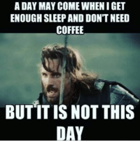 A DAY MAY COME WHENIGET  ENOUGH SLEEP AND DON'T NEED  COFFEE  BUT ITIS NOT THIS  DAY I'm still waiting for that day to come 😅🙈 coffee coffeetime coffeeaddict needcaffeine neverenoughsleep coffeeforlife cappuccino quoteoftheday memeoftheday meme memes memesdaily neverenoughhashtags funnyquote fun funny funnypictures lmao lol instapic instafun instameme tumblrmemes tumblrpost 9gag instapic instapost fridaymeme