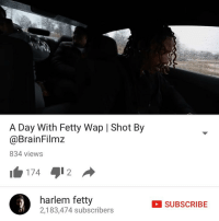 Just dropped something for my fans on YouTube 🌴 shot by 📸 : @brainfilmz: A Day With Fetty Wap l Shot By  @Brain Filmz  834 views  harlem fetty  2,183,474 subscribers  SUBSCRIBE Just dropped something for my fans on YouTube 🌴 shot by 📸 : @brainfilmz