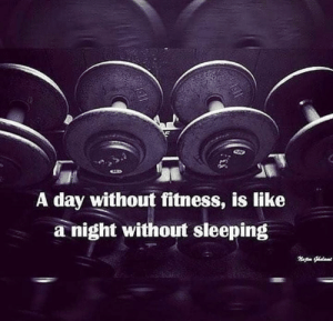 💯: A day without fitness, is like  a night without sleeping 💯