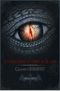Memes, 🤖, and Game Thrones: A DRAGON IS NOT A SLAVE  GAMED THRONES  DRACARYS #GameOfThrones #Season7 is coming