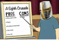 A Eighth Crusade  PROS CONS  Kling musim hordes Mot ng  Segre  .Re-taking Constantinople  Sick Outfits  Deus Vuit 8th Crusade 👌