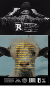 """Full tracklist of Mike Will Made-It's project """"Ransom 2."""" https://t.co/nCSIX2xUpP: A Ele a sing all New  S on 5 or chest r at e  By Me   01. THE COME UP FT BIG SEAN  02. W Y O WHAT YOU ON) FT YoUNG THUG  03. HASSELHOFF FT LILYACHTY  04, GUCCI ON MY FT 21 SAVAGE YG & MIGos  05. OH HI HATER (HIATUS) FT FORTUNE  06 PERFECT PINT  FT KENDRICK LAMAR, GUCCI MANE & RAE sREM MURD  07. RAZZLE DAZZLE FT FUTURE  08. BARS OF SOAP  FT SWAE LEE  09. BURNIN FT ANDREA  10. Y'ALL AINT READY FT 2 CHAINZ  11. ARIES (YUGO) FT PHARRELL  122. EMOTION ON LOCK FT EEARz  13. BIG GOD FT TROUBLE & PROBLEM  14. FAITH FT LIL WAYNE & OOD  15. COME DOWN FT CHIEF KEEF & RAE SAEMMUR  16. OUTRO  17. NOTHING IS PROMISED x RIHANNA  EARDRUMAINTERSCOPE RECORDS, 2220  FBI Anti-Piracy  COLORADO AVE SANTA MONICA, CA  Warning:  FBI 90404. MANUFACTURED AND DISTRIBUT-  WARNING  ED IN USA BY UNIVERSAL MUSICDISTRI  Unauthorized  BUTION. (Pyc2016 EARDRUMAINTER-  copying is punishable  SCOPE RECORDS. PRINTED IN THE USA.  under federal law.  ALL RIGHTS RESERVED. B0022504-02  6 02537 41101 6  RECORDS  EARORUMMER  REC o R D s Full tracklist of Mike Will Made-It's project """"Ransom 2."""" https://t.co/nCSIX2xUpP"""